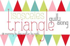 Mommy by day Crafter by night: Isosceles Triangle Quilt Along- Making the Quilt