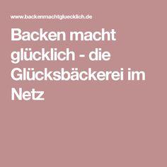 Backen macht glücklich - die Glücksbäckerei im Netz Blog, Shops, Drinks, Recipes, Healthy Birthday Cakes, Biscuits, Flourless Chocolate Cakes, Drinking, Tents