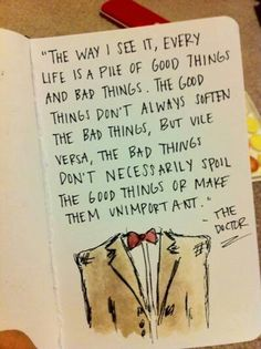 The Doctor: Good things & bad things.
