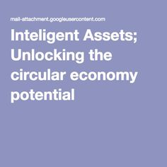 Inteligent Assets; Unlocking the circular economy potential