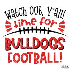 Watch Out, Y'all! Time for Bulldogs Football! Football Spirit Signs, Football Run, Football Banner, Football Moms, Football Season, School Spirit Posters, Cheer Posters, Football Posters, Run Through Signs