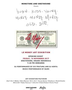 What Money Means to you? Monstore x Greyhound present Le Money Art Exhibition Opening Night 10 November 2017 at 8pm Greyhound Cafe Grand Indonesia West Mall Ground Floor. Exhibiting the work of 13 emerging local artists to the enthusiasts. Music Performance by Bams Dj Six Pratama & DJ Herta MC by Sarah Deshita Hosted by Mike Lewis Agatha Suci Marcella Caroline Ideku Handmade Limited seats RSVP to 0818191141 via NYLON INDONESIA MAGAZINE OFFICIAL INSTAGRAM - Celebrity  Fashion  Haute Couture…