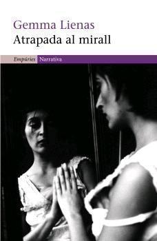 Atrapada al mirall / Gemma Lienas (GENER)