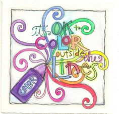 LOVE Lindsay Ostrom's free-spirited & colorful lettering!  :)    color outside the lines by lindsay ostrom, via Flickr