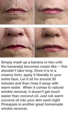 Bananas & Coconut Oil are great wrinkle removers http://anti-aging-secrets.us