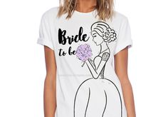 Shop Bride to be T-Shirt created by OneGiraphe. Bride Shirts, Wardrobe Staples, Print Design, Fitness Models, Watercolor Wedding, Female, Wedding Bride, Casual, Sleeves