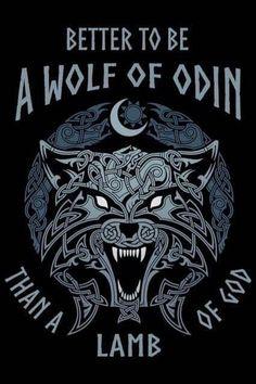 Better to be a wolf of Odin than a lam of God Viking North Mythology, Odin Norse Mythology, Norse Pagan, Old Norse, Viking Symbols, Viking Runes, Pagan Tattoo, Norse Tattoo, Viking Life