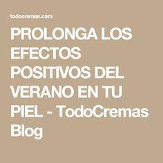 PROLONGA LOS EFECTOS POSITIVOS DEL VERANO EN TU PIEL - TodoCremas Blog