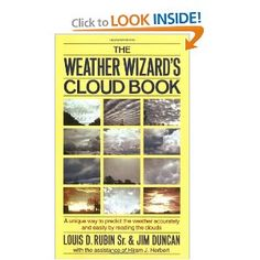 The Weather Wizard's Cloud Book: A Unique Way to Predict the Weather Accurately and Easily by Reading the Clouds by Rubin Sr. et al.