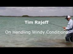 Tim Rajeff on Handling Windy Casting Conditions.