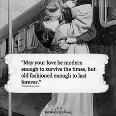 May Your Love Be Modern Enough To Survive The Times - https://themindsjournal.com/may-love-modern-enough-survive-times/