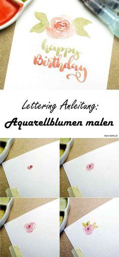 Handlettering: In dieser Lettering Anleitung lernst du, wie du ganz einfach Aquarellblumen malen kannst. Ob für DIY Karten oder als Verzierung für dein Lettering - selbstgemalte Aquarell Blumen sind immer eine gute Entscheidung!