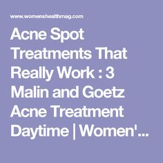 Acne Spot Treatments That Really Work : 3 Malin and Goetz Acne Treatment Daytime | Women's Health