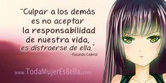 Culpar a los demás es no aceptar la responsabilidad de nuestra vida