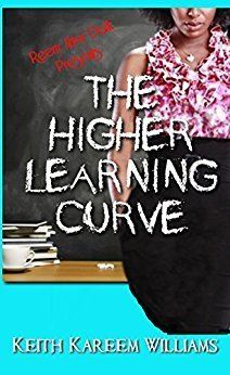 Book Review: The Higher Learning Curve by LeTara Moore (@tarameshale89) https://scriggler.com/detailPost/story/54242 How long does it take to figure out if you love someone? Do you know what love entails? Those are the questions that young lovers Marlon and Vickie try to answer in this steamy tale by Keith Kareem Williams. The synopsis reads: Marlon and Victoria a...