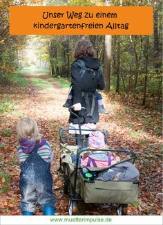 An everyday life without a kindergarten. That was not planned, but at the moment we can not imagine What If Questions, This Or That Questions, Kindergarten, Attachment Parenting, Baby Kind, Kids Reading, Raising Kids, Baby Strollers, Homeschool