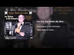 """I've Got You Under My Skin""  - JOE QUIJANO ORCH"