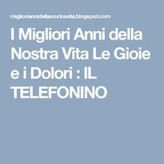 I Migliori Anni della Nostra Vita Le Gioie e i Dolori : IL TELEFONINO