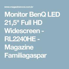 "Monitor BenQ LED 21,5"" Full HD Widescreen - RL2240HE - Magazine Familiagaspar"