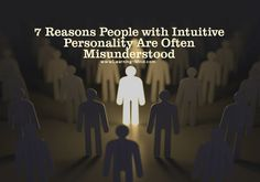 7 Reasons People with Intuitive Personality Are Often Misunderstood