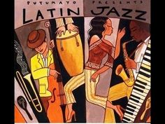♫♪♬  Putumayo Presents - Latin Jazz - features legends Tito Puente, Ray Barretto, Eddie Palmieri and others  - This mixture of Afro-Cuban rhythms and jazz stylings comes together on Latin Jazz, a lively collection of songs by masters of the genre. Latin Jazz- YouTube