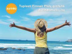 Tuplasti parempi loma! Kun varaat Aurinkomatka-matkapaketin kesän 2014 tarjonnastamme, ansaitset kaksi Finnair Plus -palkintopistettä jokaista käyttämääsi euroa kohden! Hyödynnä etusi, ansaitse Finniair Plus -pisteitä tuplasti. #loma #Aurinkomatkat #Finnair #FinnairPlus #lennot