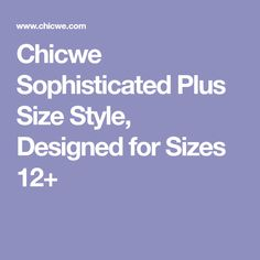 Chicwe Sophisticated Plus Size Style, Designed for Sizes 12+