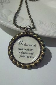 Pride and Prejudice quote necklace.....cool necklace but whoever pinned before me is a ding dong because this is a Dumbledore quote....