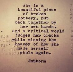 Amen! Don't care what other people think of you. You are the only one who knows who you truly are and what you've been through. Keep picking up the pieces of your life. Even when a woman is broken, she is till beautiful. Wear your scars like powerful tattoos. I got you girl!