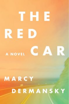 The Red Car | Marcy Dermansky | 9781631492334 | NetGalley