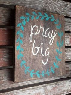 Pray big reclaimed wood sign, great reminder to go with your Christian inspirational decor in your home. Also a great gift idea for someone who