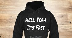 Hell Yeah It's Fast Dumbass - Hell Yeah It's Fast Dumbass Products from Tanner's store | Teespring