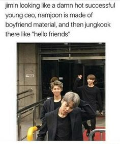 This is one of the first memes I saw of bts. I didn't one their names yet, but I died bc of Jungkook xD