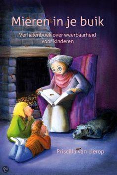 Mieren in je buik - verhalenboek over weerbaarheid voor kinderen - Auteur: Priscilla Van Lierop - 'Juf, wat is zelfvertrouwen precies?' 'Juffrouw, mijn moeder zegt dat ik niet met een vreemde mag meegaan, maar wat is een vreemde?' 'Juf, wat kan ik doen als ik gepest word?' (NB)