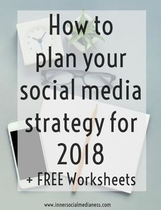 How to plan your social media strategy 2018- Free worksheets included #socialmediatips