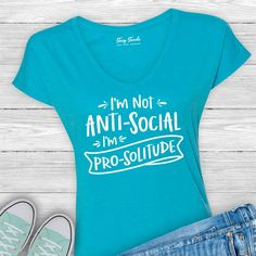 I'm Not Anti-Social I'm Pro Solitude Introverting Shirt