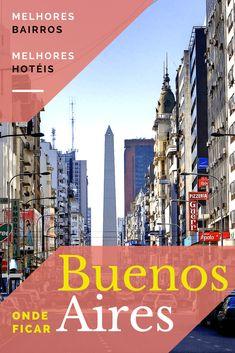 Onde ficar em Buenos Aires - Guia de bairros e dicas de hotéis. Veja uma análise dos bairros da Recoleta, San Telmo, Palermo e Centro de Buenos Aires com dicas de onde de hospedar.