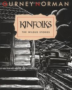 Kinfolks: The Wilgus Stories by Gurney Norman