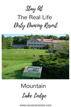 Stay at the real life Dirty Dancing Resort | Mountain Lake Lodge | Travel Virginia | Virginia is for lovers | Best hotels to stay at in Virginia | Family Travel | Bucket List | Dirty Dancing Movie | Patrick Swayze Memorial | Dirty Dancing's 30th Anniversa