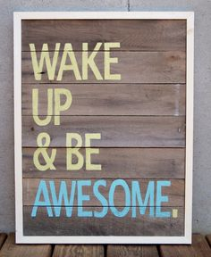 Monday Morning Motivation Wake Up and Be Awesome Happy Quotes, Great Quotes, Quotes To Live By, Inspirational Quotes, Awesome Quotes, Motivational Quotes, Happiness Quotes, Key Quotes, Funky Quotes