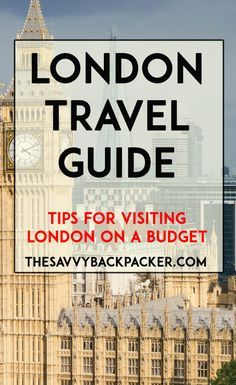 LONDON TRAVEL GUIDE: Tips and advice for visiting London, England without spending a lot of money. Includes must-see attractions, hostel reconditions, and other information.