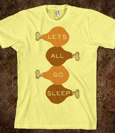 Lets Go Sleep tee. #Thanksgiving