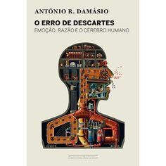 Livro - O Erro de Descartes: Emoção, Razão e o Cérebro Humano