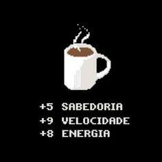 Wisdom +5, speed +9 and power +8 is the power of coffe, good morning people! É o poder do café, bom dia pessoal! #coffe #CoffeGeek #coffenerd #nerd #geek #power #energia #bomdia #goodmorning #bomdiageek #bomdianerds #GoodMorningGeeks #goodmorningnerds
