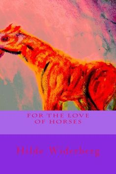 For the love of horses by Hilde Widerberg, http://www.amazon.com/dp/B00BEEBFX2/ref=cm_sw_r_pi_dp_Kv5ctb14ZXKCK