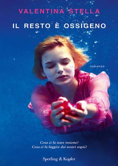"""""""Il resto è ossigeno"""" di Valentina Stella edito da Sperling & Kupfer"""