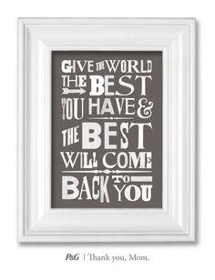 """""""Give the world the best you have & the best will come back to you."""" What's the best advice your mom gave you? In the spirit of Mother's Day, tweet the words of wisdom she passed down to you with #momswisdom or post on https://www.facebook.com/thankyoumom"""