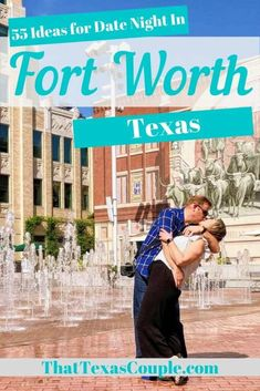 55 Ideas for Date Night in Fort Worth - That Texas Couple