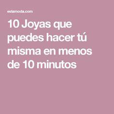 10 Joyas que puedes hacer tú misma en menos de 10 minutos