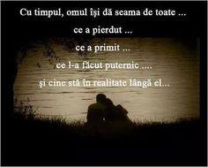 Mesaje frumoase despre om - Cu timpul omul isi da seama de toate Just You And Me, 18th, Romance, Positivity, Thoughts, Humor, Life, Ea, Romance Film